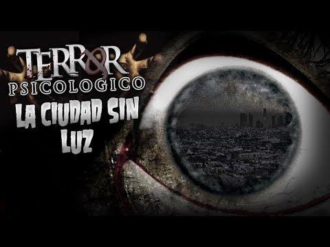 LA CIUDAD SIN LUZ (Creepypasta) | Terror Psicológico 2.0