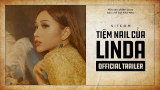 Sitcom TIỆM NAIL CỦA LINDA - Trailer |  KHẢ NHƯ, BB TRẦN, THUẬN NGUYỄN, PHƯƠNG LAN