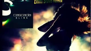 Cascada - Blink (Extended Remix EmmiBravo)