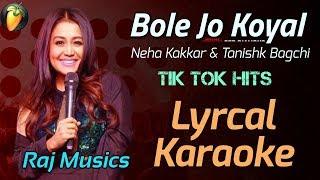 Bole Jo Koyal Instrumental | Karaoke | Yaad Piya Ki Aane Lagi | Neha K, Tanishk B  | Raj Musics Zone