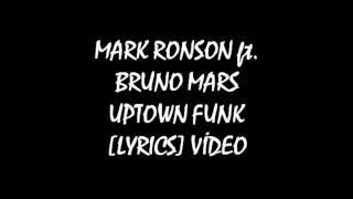 Mark Ronson - Uptown Funk ft. Bruno Mars [LYRİCS] VİDEO