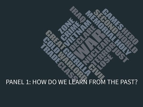 What is War Today: Panel 1 —  How do we learn from the past?