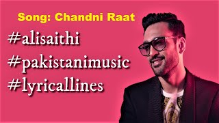 Ali Sethi - Chandni Raat (Lyrics Video)   Pakistani Music 2019