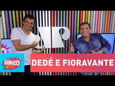 Dedé Santana e Fioravante Almeida - Pânico - 16/03/18