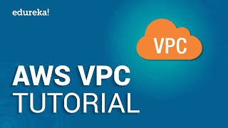 AWS VPC Tutorial | AWS Certified Solutions Architect Tutorial | AWS Training | Edureka