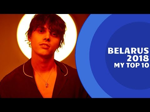 Eurovision 2018: Belarus selection MY TOP 10