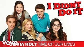 "Olivia Holt - Time Of Our Lives (""I Didn"