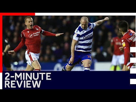 2-minute review | Reading 1-1 Nottingham Forest | Sky Bet Championship | 11th January 2020