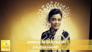 Zaleha Hamid - Jangan Segan Segan (Official Audio)