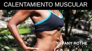 Calentamiento muscular con Tiffany Rothe!