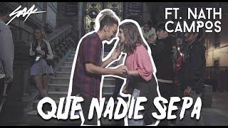 Смотреть клип Saak Ft. Nath Campos - Que Nadie Sepa