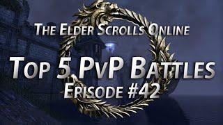 Top 5 PvP Battles #42 - The Elder Scrolls Online