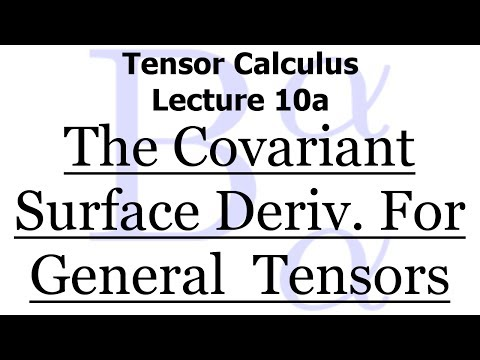 Tensor Calculus Lecture 10a: The Covariant Surface Derivative in Its Full Generality