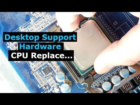 Desktop Support Quickie, CPU Replacement