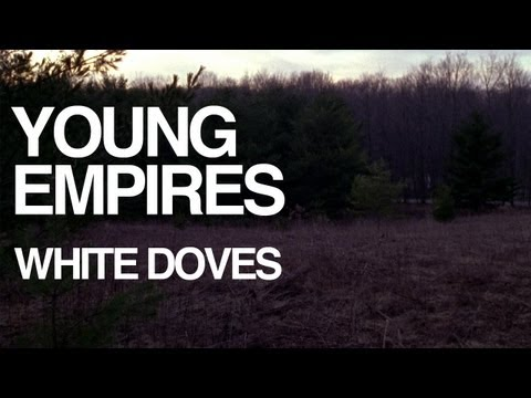 "YOUNG EMPIRES - ""WHITE DOVES"""