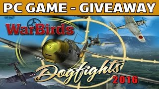 WarBirds Dogfights 2016 - Full Game GIVEAWAY ( 3 Steam CD-Keys ) [PC] [Ends Jan 19th]