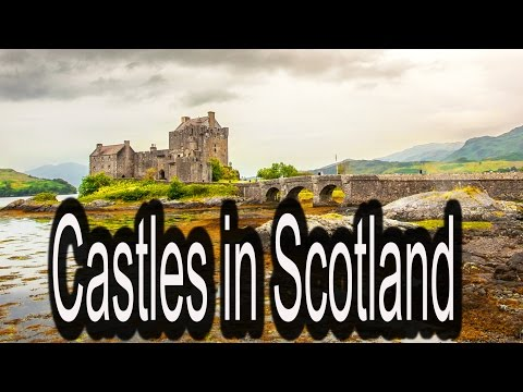 Castles in Scotland - Tour Guide