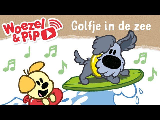 Woezel & Pip - Liedjes - Golfje in de zee