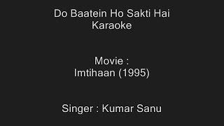 Do Baatein Ho Sakti Hai - Karaoke - Imtihaan (1995) - Kumar Sanu