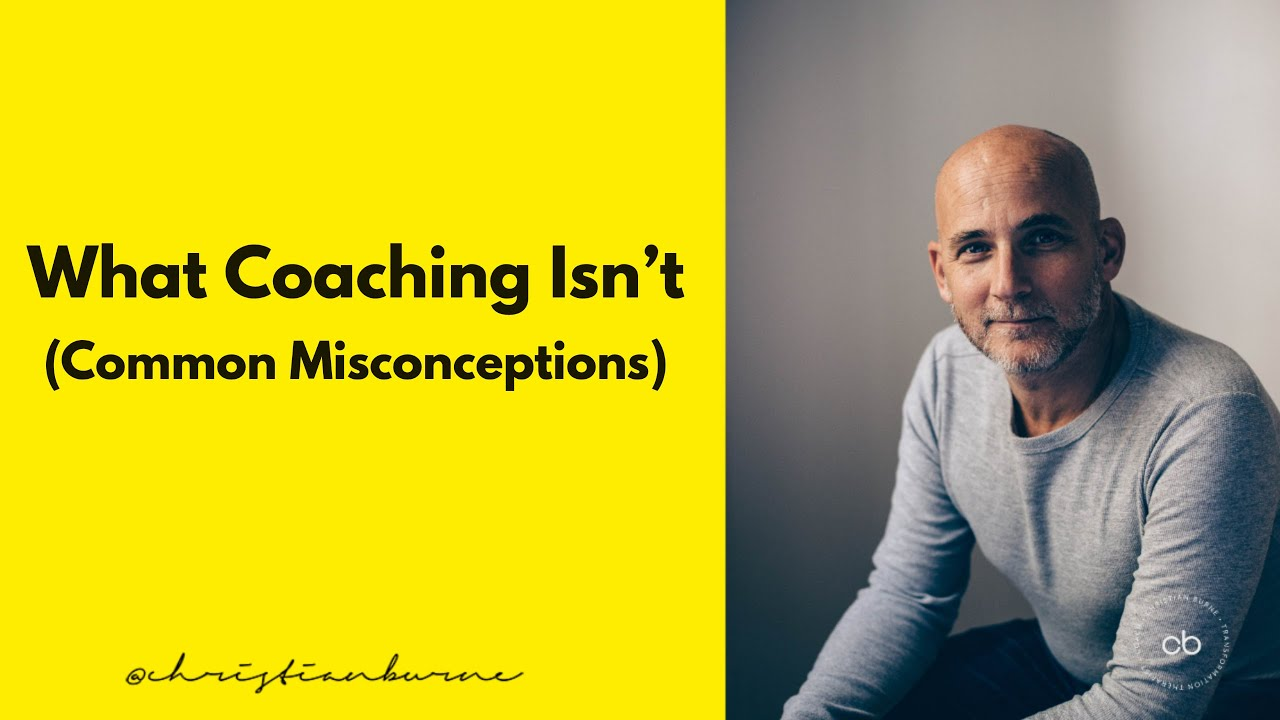 What Coaching Isn't (Common Misconceptions)