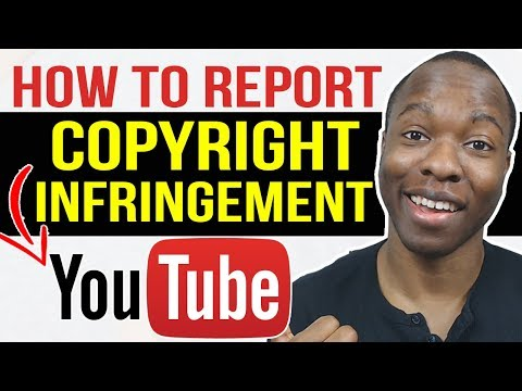 How to Report Copyright Infringement To Take Down Stolen YouTube Videos