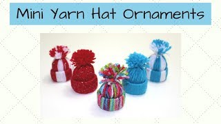 Mini Yarn Hat Ornaments | Christmas Ideas