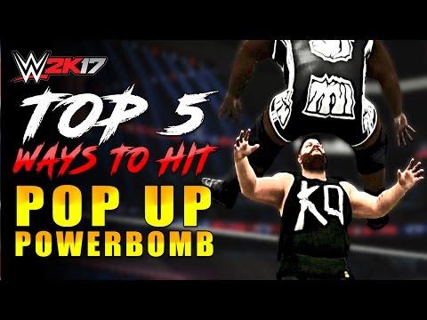 WWE 2K17 TOP 5 Ways to Hit Pop UP Powerbomb