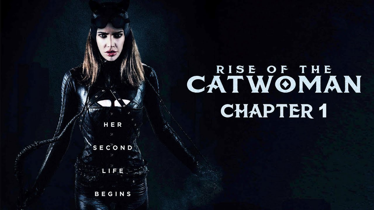 RISE OF THE CATWOMAN (2018) CHAPTER 1 - DC COMICS FAN FILM ...