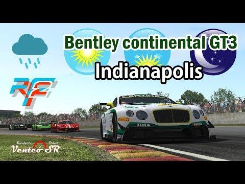 rfactor2 - Dia+Noche+Lluvia -Trans - Bentley Continental GT3 @Indianapolis LIVE