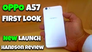 oppo a57 first look hands on review new launch