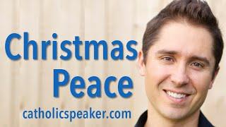 Christmas Peace - Advent Catholic Video by Speaker Ken Yasinski