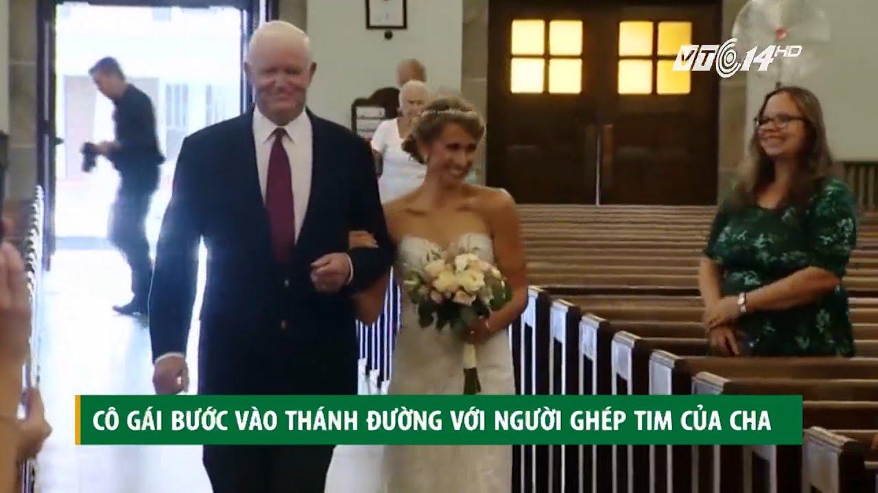 Cảm động: Cô gái bước vào thánh đường với người ghép tim của cha!