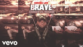 Chronic Law - Brave (Official Audio)