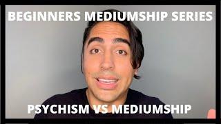 Beginners Mediumship Series: Psychism vs Mediumship