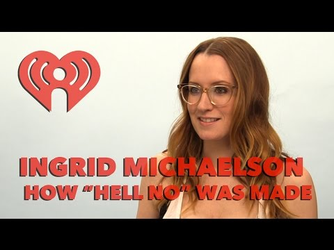 "Ingrid Michaelson on ""Hell No"" 