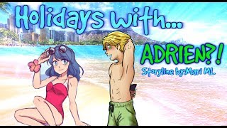Holidays with...Adrien?! Part 1