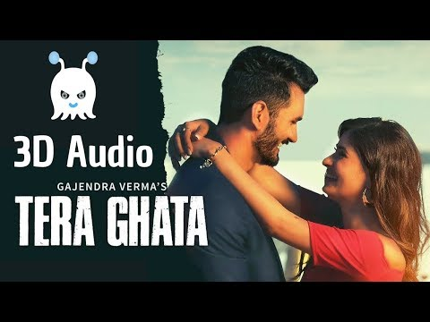 Tera Ghata  Gajendra Verma Ft Karishma Sharma  3D Audio  Surround Sound  Use Headphones 👾