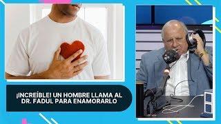 ¡Increíble! Un hombre llama al Dr. Fadul para enamorarlo en vivo