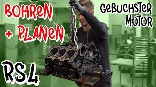 Bohren und Planen der neuen Buchsen im RS4 Motor! - BP Motorentechnik | Philipp Kaess |