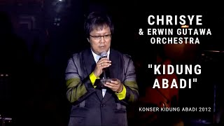 Chrisye - Kidung Abadi ft. Erwin Gutawa Orchestra (Konser Kidung Abadi 2012)