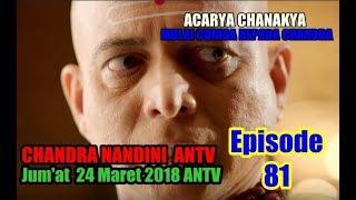"""CHANDRA NANDINI ANTV  ACARYA MULAI CURIGA KEPADA CHANDRA """" Episode 81 Sabtu 24 Maret 2018"""""""