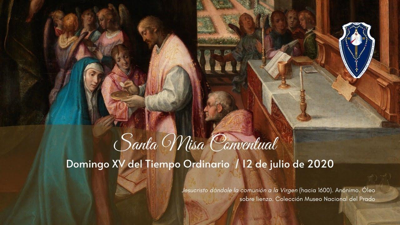 Santa Misa Conventual Domingo XV del Tiempo Ordinario