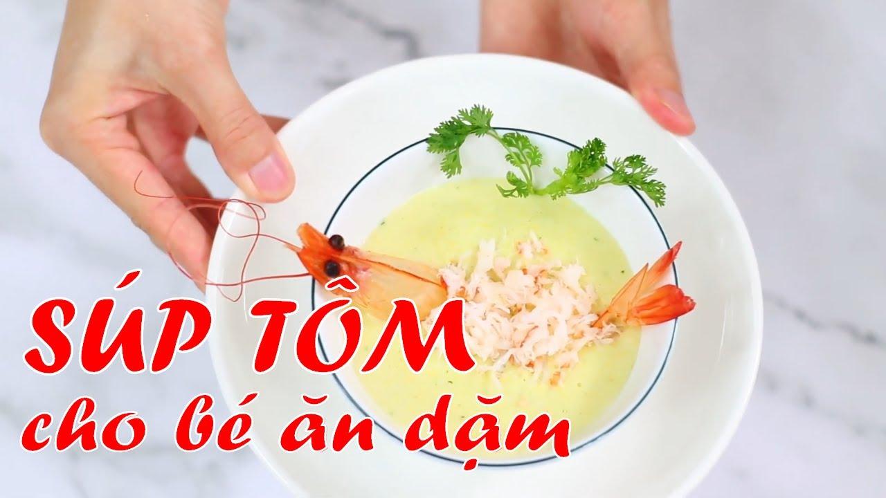 Khám phá cách nấu súp tôm cho bé ăn dặm thật dễ dàng và bổ dưỡng