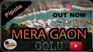 MERA GAON - GOLU CHAMOLI    OFFICIAL VIDEO SONG    PAHADI HINDI RAP 2020