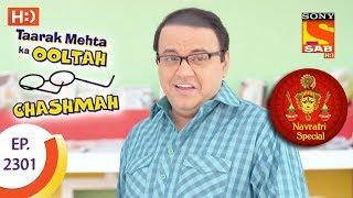 Taarak Mehta Ka Ooltah Chashmah - तारक मेहता - Navratri Special - Ep 2301 - 28th September, 2017