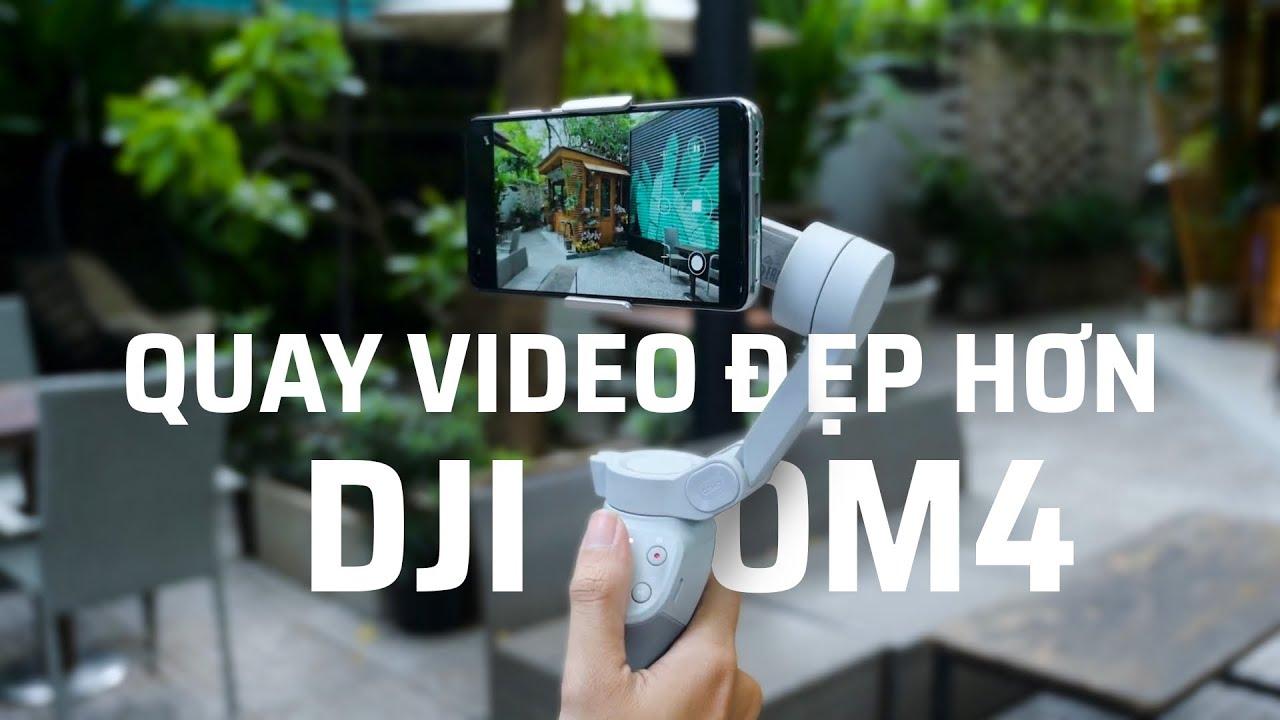 Quay video đẹp hơn với DJI OM4