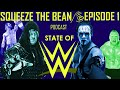 IS WWE DEAD? - Squeeze The Bean Podcast Episode 1 - 30th August 2015