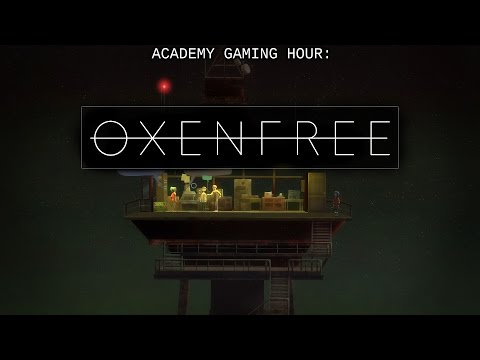Academy Gaming Hour w/ Oxenfree