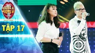 Giọng ải giọng ai 2   tập 17: Trà My Idol trầm trồ không ngớt màn song ca của Khắc Việt - Thúy Quỳnh