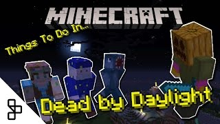 Things to do in Minecraft - Dead by Daylight